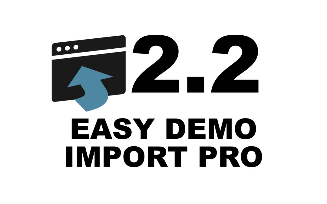 Easy Demo Import Pro 2.2 Release Notes